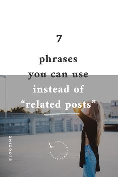 """If you're a blogger who wants to increase her page views, you should definitely recommend some related posts and the end of your articles. We're so tired of the old """"Related posts"""" phrase, so we have a list of 7 beautiful alternatives you can use instead. Click here to read it and start recommending your articles with style."""