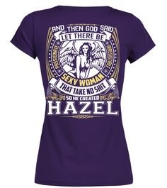 # CREATED HAZEL  .  CREATED HAZEL   A GIFT FOR A SPECIAL PERSON   It's a unique tshirt, with a special name!   HOW TO ORDER:  1. Select the style and color you want:  2. Click Reserve it now  3. Select size and quantity  4. Enter shipping and billing information  5. Done! Simple as that!  TIPS: Buy 2 or more to save shipping cost!   This is printable if you purchase only one piece. so dont worry, you will get yours.   Guaranteed safe and secure checkout via:  Paypal   VISA   MASTERCARD
