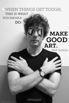 Neil Gaiman on staying true to what you believe in, and building a career in the arts.
