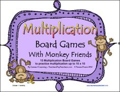 15 Printable Board Games from Games 4 Learning Lots of monkey with these math board games that are designed to help children develop mastery of basic multiplication facts up to 10x10.