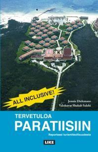 Tervetuloa paratiisiin - reportaasi turismiteollisuudesta | Kirjat | Like Kustannus