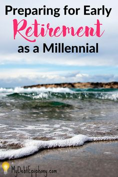preparing-for-early-retirement-as-a-millennial Preparing For Retirement, Early Retirement, Finance Blog, Finance Tips, Wealth Management, Money Management, Ways To Save Money, Money Tips, Setting Up A Budget