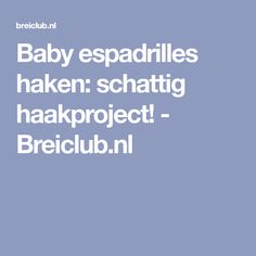 Baby espadrilles haken: schattig haakproject! - Breiclub.nl