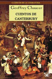 Los Cuentos de Canterbury - http://descargarepubgratis.com/book/los-cuentos-de-canterbury/