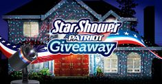 ENTER TODAY to win the Star Shower Patriot for July 4th and all summer long! Red & Blue laser lights will cover your house or backyard.