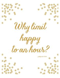 why limit happy to an hour?