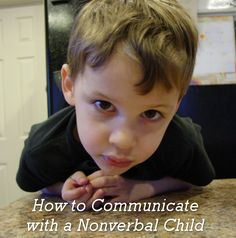 How to Communicate with a Non-Verbal Child #autism #specialneeds | housewifehellraiser.com