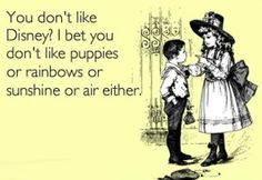 You don't like Disney?!?