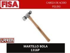 MARTILLO BOLA 1316P. Cabeza de acero pulido- FERRETERIA INDUSTRIAL -FISA S.A.S Carrera 25 # 17 - 64 Teléfono: 201 05 55 www.fisa.com.co/ Twitter:@FISA_Colombia Facebook: Ferreteria Industrial FISA Colombia