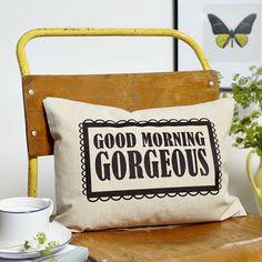 'Good Morning Gorgeous' Boudoir Cushion