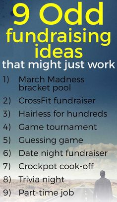 Here's a list of 9 odd fundraising ideas that might just work. Game tournament