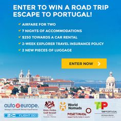 Enter here: http://swee.ps/ItgLUgTn to Win a Road Trip Retreat to Portugal from Auto Europe!
