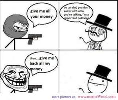 Troll face meme give me all your money
