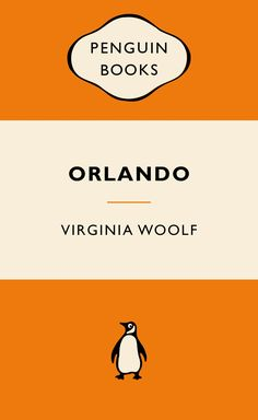 Orlando by Virginia Woolf.