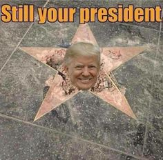 Funny... But YES HE IS!! No matter how stupid, disruptive and Corrupt you all are... He is STILL YOUR PRESIDENT