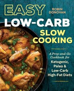 Easy Low Carb Slow Cooking: A Prep-and-Go Low Carb Cookbook for Ketogenic, Paleo, & High-Fat Diets *** Find out more about the great product at the image link. (This is an affiliate link) #KetogenicCookbook