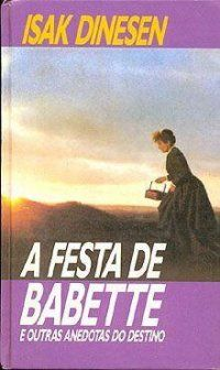 A festa de Babette - Isak Dinensen - Círculo do Livro