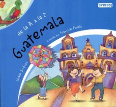 De la A a la Z Guatemala (Spanish Edition): Lesbia Jiménez, Everest, Franzine Pinelo: 9788444149271, 11/2/15