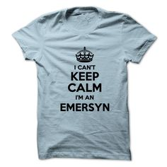 I cant keep calm Im an EMERSYN https://www.sunfrog.com/Names/I-cant-keep-calm-Im-an-EMERSYN-18228257-Guys.html?46568