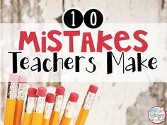 Diary of a Not So Wimpy Teacher: 10 Mistakes Teachers Make