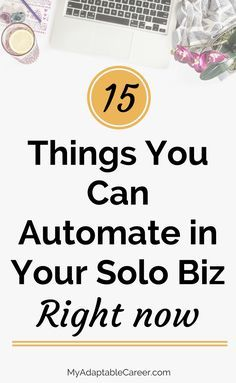 Awesome list of things you can automate as a blogger, freelancer or solo business owner! Read now and you'll save time later!