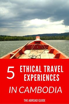 5 Ethical Travel Adventures to Experience in Cambodia - check out these unique volunteer/ethical travel experiences while you're visiting Cambodia, and give back to the local community while you're there.