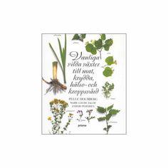 Vanliga vilda växter av Pelle Holmberg, Marie-Louise Eklöf, Anders Pedersen | Svamp.se – För dig som plockar, äter och läser om svamp