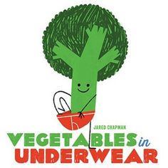 Vegetables in Underwear by Jared Chapman #booksforblueberry