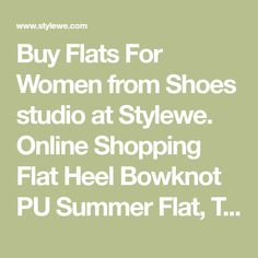 Buy Flats For Women from Shoes studio at Stylewe. Online Shopping Flat Heel Bowknot PU Summer Flat, The Best Flats. Discover unique designers fashion at stylewe.com.