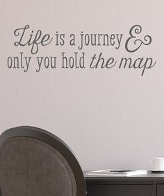 Look what I found on #zulily! 'Life Is a Journey' Wall Quotes™ Decal by Wallquotes.com by Belvedere Designs #zulilyfinds