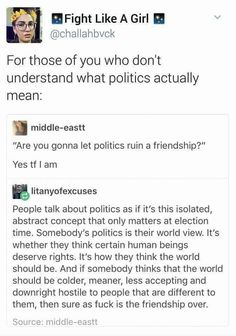 Politics (aka:our laws to live by) affects our everyday lives. What is more important than politics to us & our families ? Stay involved & aware of what is being done in government Don't be ignorant! Science, People Talk, Thats The Way, Dont Understand, Faith In Humanity, Social Issues, Social Justice, Thought Provoking, Real Talk
