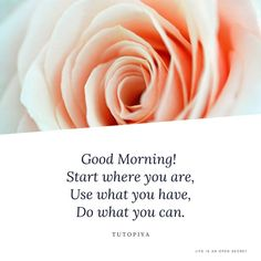 """""""Good Morning! Start where you are, use what you have, do what you can."""" - Tutopiya Coco Chanel, Jesus Loves Us, Do Everything In Love, Amplified Bible, Declutter Your Life, Start Where You Are, Feminine Hygiene, Romans 12, Love Others"""