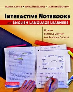 Interactive Notebooks and English Language Learners: How to Scaffold Content for Academic Success by Marcia J Carter, http://www.amazon.com/dp/0325026114/ref=cm_sw_r_pi_dp_DF-Csb1CXDXZC