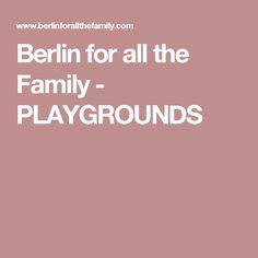Berlin for all the Family - PLAYGROUNDS