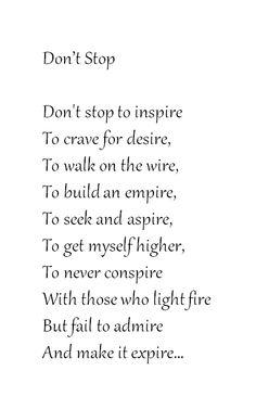 Don't Stop by Black & White I #inspire #desire #empire #aspire #conspire #fire #admire #expire