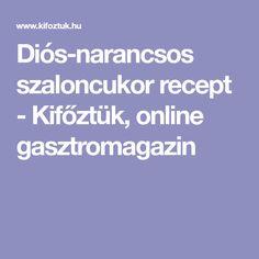 Diós-narancsos szaloncukor recept - Kifőztük, online gasztromagazin Dios