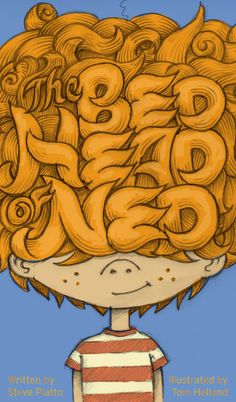 http://www.amazon.com/Bed-Head-Ned-Steve-Platto/dp/0991237633/ref=sr_1_2_title_0_main?s=books&ie=UTF8&qid=1390563184&sr=1-2&keywords=the+bed+head+of+ned