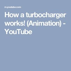 how a turbocharger works animation youtube