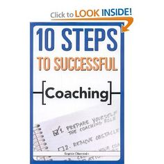 10 Steps to Successful Coaching (ASTD's 10 Steps Series) -- by Sophie Oberstein.  Click the picture to read more....
