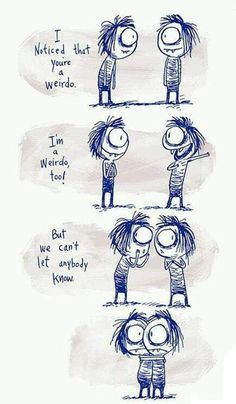 Funny pictures about Being A Weirdo. Oh, and cool pics about Being A Weirdo. Also, Being A Weirdo photos. Cartoon Jokes, Funny Jokes, Funny Cartoons, Funniest Memes, Cartoon Fun, Fuuny Memes, My Best Friend, Best Friends, True Friends