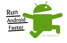 10 Quick Tips to Use your Android Mobile Run Smoother & Faster :http://www.burptech.com/2014/12/fast-smooth-up-your-android.html
