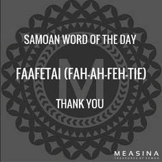 Samoan Word Tuesday- Faafetai which means Thank You.  #SamoanWordTuesday #MeasinaSamoa