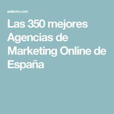 Las 350 mejores Agencias de Marketing Online de España