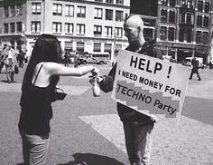 help i need money for techno party