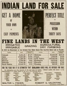 Advertisement by the U.S. Department of the Interior offering surplus Indian lands for sale (1910-1911)  The invasion and eradication continues.