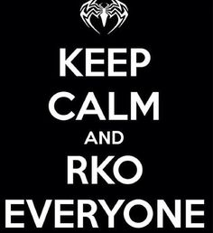 Randy Orton ... Keep Calm and RKO Everyone