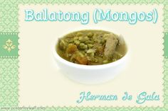 Balatong (Mongos) Type: Filipino Recipe by: Ono Kine Friend Herman de Gala  Ingredients 2 lbs. Pork Butt, julienned 3 med. tomatoes, diced 14 ozs. Mung Beans, soaked overnight 4 large cloves of garlic, minced or pressed thru garlic press 4 shakes tobasco 2 cans chicken broth 1/4 - 1/3 cup Patis (Three Crabs Brand) Tbl. oil Ground Pepper to taste Malungay leaves optional Filipino Dishes, Filipino Food, Filipino Recipes, Ono Kine Recipes, Pork Recipes, Hawaiian Recipes, Mung Bean, Tasty, Yummy Food