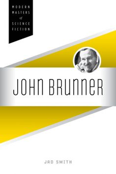 John Brunner | Jad Smith | Under his own name and numerous pseudonyms, John Brunner (1934–1995) was one of the most prolific and influential science fiction authors of the late twentieth century. During his exemplary career, the British author wrote with a stamina matched by only a few other great science fiction writers and with a literary quality of even fewer, importing modernist techniques into his novels and stories and probing every major theme of his generation:
