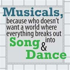 I love doing musical theatre. It's like being in a whole new world as a completely different person with random outbursts of singing and dancing! Broadway Quotes, Theatre Quotes, Theatre Nerds, Music Theater, I Love Music, Sound Of Music, Great Quotes, Me Quotes, Music Quotes