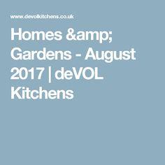 Homes & Gardens - August 2017 | deVOL Kitchens